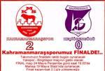 Pazar akşamı oynanan maçta Kahramanmaraşspor rakibini 2-0 yenerek finale adını yazdı.