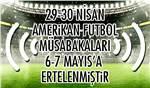 AMERİKAN FUTBOLU 29-30 NİSAN MÜSABAKALARI ERTELENMİŞTİR...