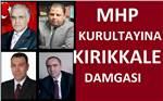 MHP KURULTAYINDA KIRIKKALE R�ZGARI